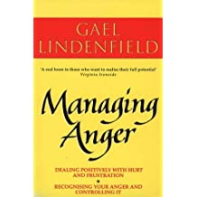 Managing Anger: Positive Strategies for Dealing with Destructive Emotions by Gael Lindenfield (1996-06-17)