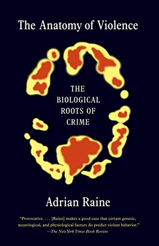The Anatomy of Violence: The Biological Roots of Crime by Adrian Raine (2014-02-11)