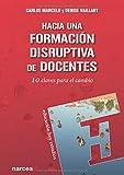 HACIA UNA FORMACIÓN DISRUPTIVA DE DOCENTES (Educación Hoy Estudios)
