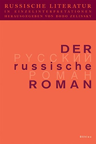 Russische Literatur in Einzelinterpretationen, Bd.2, Der russische Roman (Bausteine zur Slavischen Philologie und Kulturgeschichte, Band 40)