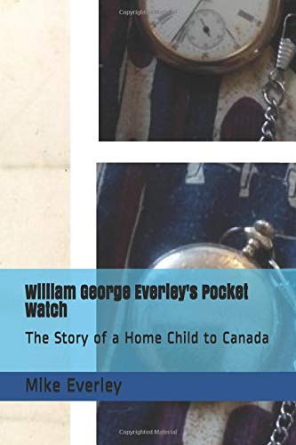 ey's Pocket Watch: The Story of a Home Child to Canada ()