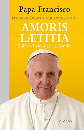 Amoris laetitia: exhortación apostólica postsinodal sobre el amor en la familia (Documentos MC)