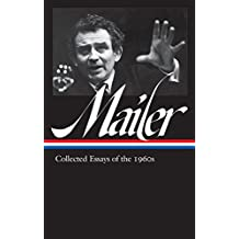 Norman Mailer: Collected Essays of the 1960s (LOA #306) (The Library of America, Band 306)