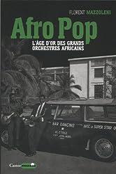 Afro Pop : L'âge d'or des grands orchestres africains