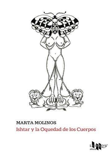 Isthar y la oquedad de los cuerpos por Marta Molinos