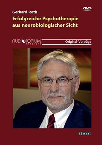 Erfolgreiche Psychotherapie aus neurobiologischer Sicht