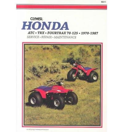 Honda ATC.TRX Fourtrax 70-125, 1970-87: Clymer Workshop Manual (Clymer All-terrain Vehicles) (Clymer All-Terrain Vehicles) (Paperback) - Common
