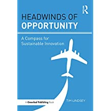 Headwinds of Opportunity: A Compass for Sustainable Innovation