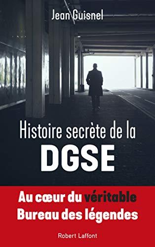 Histoire secrète de la DGSE par Jean GUISNEL