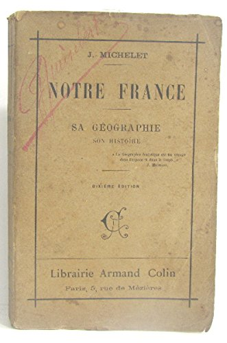 Notre france. sa geographie son histoire