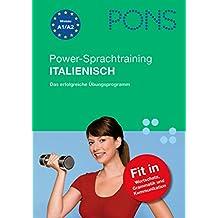 PONS Power-Sprachtraining Italienisch: Das erfolgreiche Übungsprogramm für Wortschatz, Grammatik, Kommunikation