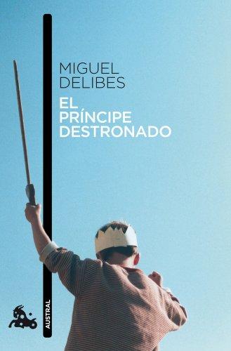 El príncipe destronado (Contemporánea) por Miguel Delibes