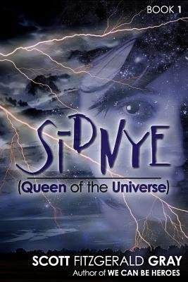 { SIDNYE (QUEEN OF THE UNIVERSE) } By Gray, Scott Fitzgerald ( Author ) [ Jan - 2013 ] [ Paperback ]