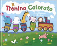 Il trenino colorato. Ediz. illustrata