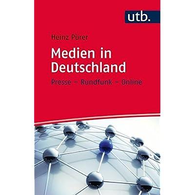 Medien in Deutschland: Presse - Rundfunk - Online