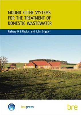 [(Mound Filter Systems for the Treatment of Domestic Wastewater)] [By (author) Richard Phelps ] published on (November, 2010)
