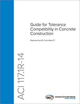 ACI 117.1R-14: Guide for Tolerance Compatibility in Concrete Construction (English Edition) par [ACI Committee 117]
