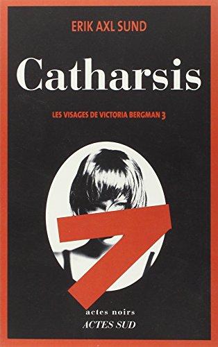 Les visages de Victoria Bergman (03) : Catharsis