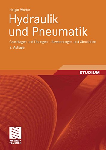 Hydraulik und Pneumatik: Grundlagen und Übungen - Anwendungen und Simulation (Fluid Steuern)