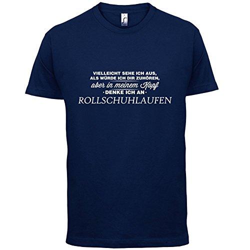 Vielleicht sehe ich aus als würde ich dir zuhören aber in meinem Kopf denke ich an Rollschuhlaufen - Herren T-Shirt - 13 Farben Navy