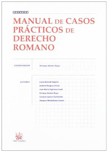 Manual de Casos Prácticos de Derecho Romano por Enrique Gómez Royo