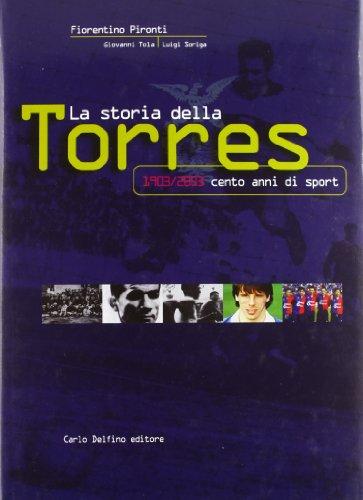 La storia della Torres. 1903/2003 cento anni di sport (Saggistica)