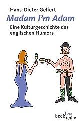 Madam I'm Adam: Eine Kulturgeschichte des englischen Humors