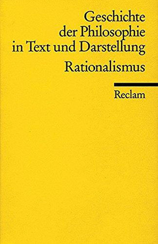 Geschichte der Philosophie in Text und Darstellung, Band 5: Rationalismus