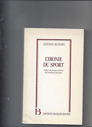 IRONIE DU SPORT par Antoine Blondin, L'Equipe (Journal)