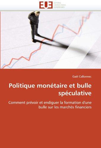Politique monétaire et bulle spéculative par Gaël Callonnec