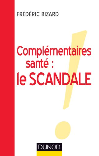 Complémentaires santé : le scandale ! (Politiques et dispositifs)