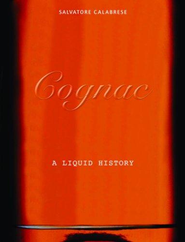 Cognac: A Liquid History por Salvatore Calabrese