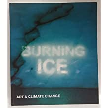 Burning Ice: Art and Climate Change