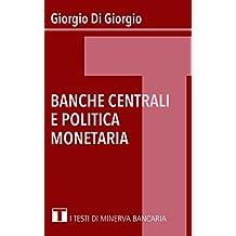 Banche Centrali e Politica Monetaria (I Testi di Minerva Bancaria Vol. 1) (Italian Edition)