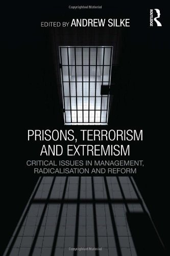 Prisons, Terrorism and Extremism: Critical Issues in Management, Radicalisation and Reform (Political Violence) by Andrew Silke (Editor) › Visit Amazon's Andrew Silke Page search results for this author Andrew Silke (Editor) (5-Dec-2013) Paperback