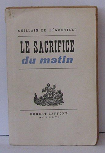Descargar Libro Le sacrifice du matin de Guillain de Bénouville