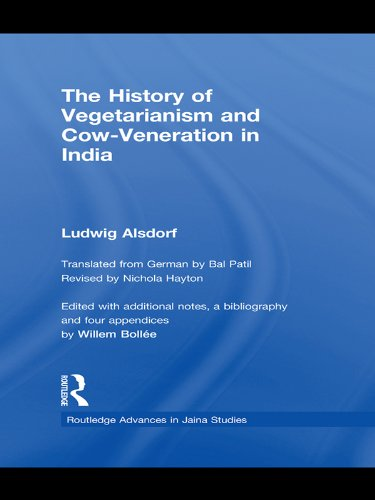 The History of Vegetarianism and Cow-Veneration in India (Routledge Advances in Jaina Studies Book 3) (English Edition) por Ludwig Alsdorf