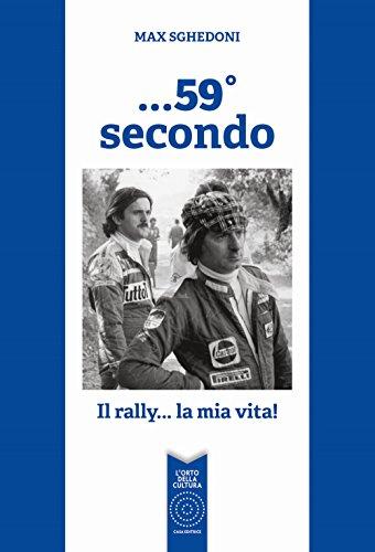 ...59° secondo. Il rally... la mia vita! por Massimo Sghedoni