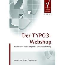 Der TYPO3-Webshop. Installation - Produktangebot - Zahlungsabwicklung