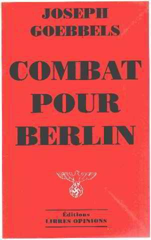 Combat pour Berlin par Joseph Goebbels