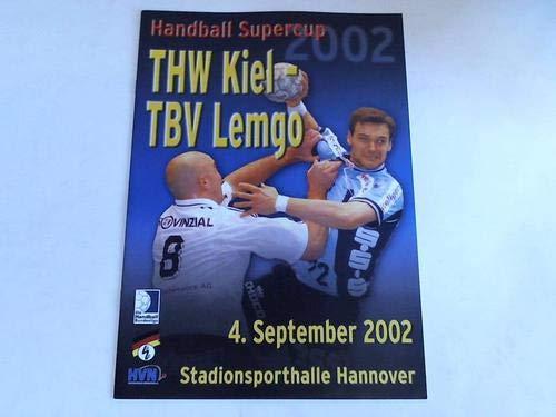 Handball Supercup. THW Kiel - TBV Lemgo. 4. September 2002