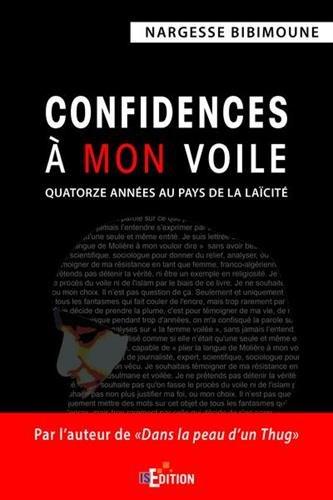 Confidences à mon voile: Quatorze années au pays de la laïcité par Nargesse Bibimoune