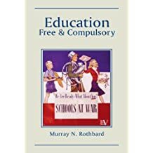 Education: Free and Compulsory (English Edition)