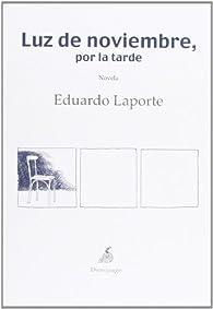 Luz De Noviembre Por La Tarde par Eduardo Laporte