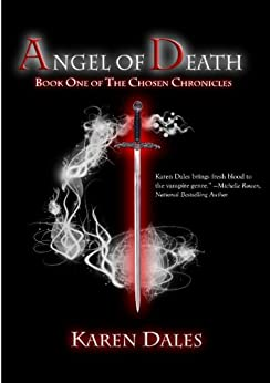 Angel of Death: Book One of the Chosen Chronicles by [Dales, Karen]