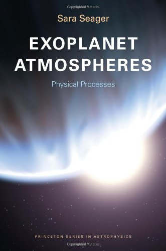 Exoplanet Atmospheres: Physical Processes (Princeton Series in Astrophysics) por Sara Seager