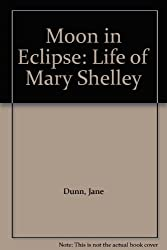 Moon in Eclipse: Life of Mary Shelley