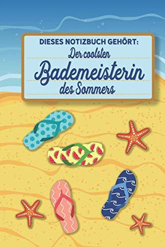 Kostüm Coolsten - Dieses Notizbuch gehört der coolsten Bademeisterin des Sommers: blanko A5 Notizbuch liniert mit über 100 Seiten Geschenkidee - Strand und Sommer Softcover