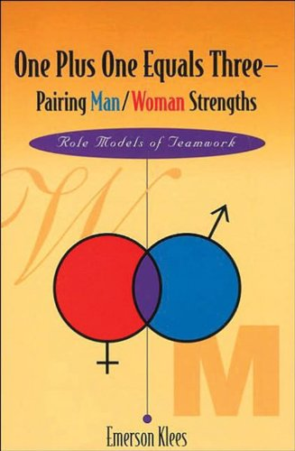 One Plus One Equals Three - Pairing Man/Woman Strength: Role Models of Teamwork (Role Models of Human Value Series)