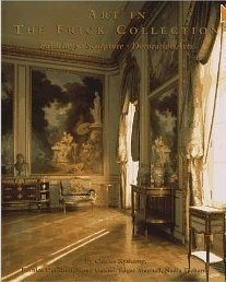 Art in the Frick Collection: Paintings, sculpture, decorative arts